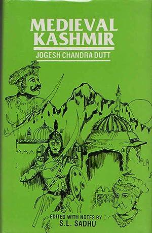 Medieval Kashmir: Being a Reprint of the: Dutt, Jogesh Chandra