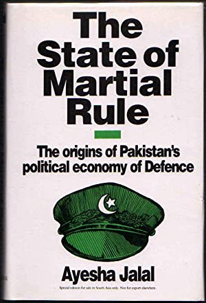 The State of Martial Rule: The Origins of Pakistan's Political Economy of Defence