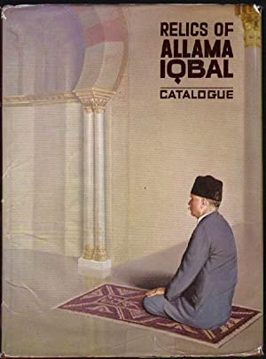 Relics of Allama Iqbal Catalogue: Preserved in Allama Iqbal Museum