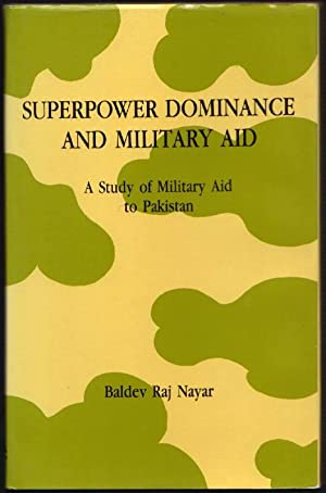 Superpower Dominance and Military Aid: A Study of Military Aid to Pakistan
