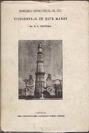 Visnudhvaja or Qutb Manar: Chowkhamba Sanskrit Studies,: Triveda, Dr. D.S.;