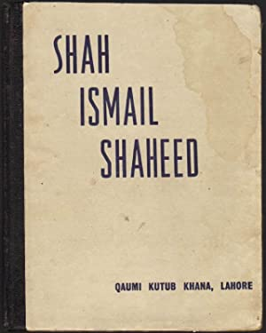 Aspects of Shah Ismail Shaheed: Essays on His Literary Political & Religious Activities