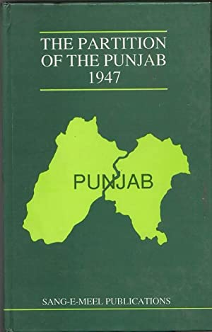The Partition of the Punjab 1947: A Compilation of Official Documents: Vol.: I