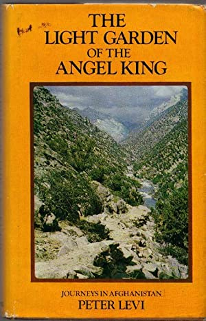 The Light Garden of the Angel King: Journeys in Afghanistan