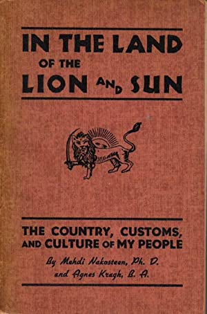 In the Land of the Lion and Sun: The Country, Customs, and Culture of My People