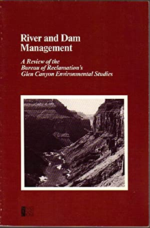 River and Dam Management: A Review of the Bureau of Reclamation's Glen Canyon Environmental Studies