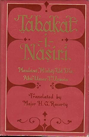 Tabakt-I-Nasiri: A General History of the Muhammadan Dynasties of Asia, Including Hindustan; from...
