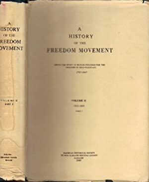 A History of the Freedom Movement (Being the Story of Muslim Struggle for the Freedom of Hind-Pak...