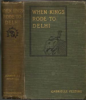 When Kings Rode to Delhi