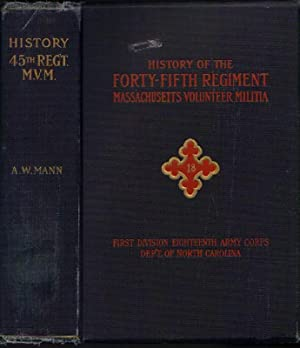 History of the Forty-Fifth Regiment: Massachusetts Volunteer: Mann, Albert W.,