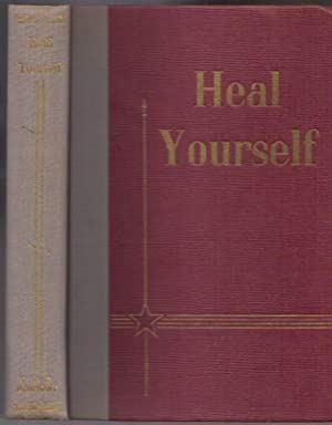 Heal Yourself of Sickness, Fear, Worry, Unhappiness, and Hard Luck