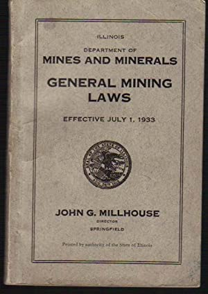 Illinois Department of Mines and Minerals: General Mining Laws Effetive July 1, 1933