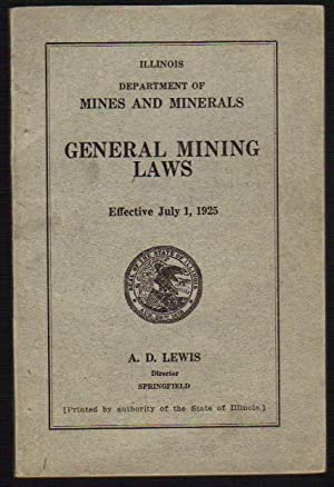 Illinois Department of Mines and Minerals: General Mining Laws: Effective July 1, 1925