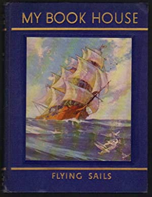 Flying Sails of My Book House (Book: Miller, Olive Beaupre