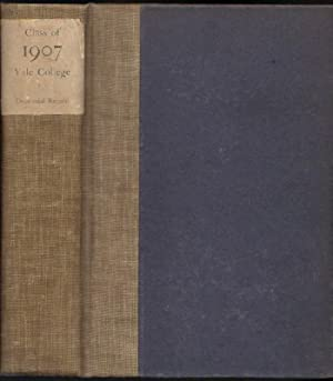 History of the Class of 1907 Yale College: Volume III-Decennial Record