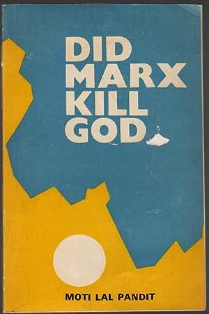 Did Marx Kill God: Man and History: Pandit, Moti Lal