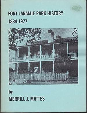 Fort Laramie Park History 1834-1977: Mattes, Merrill J.