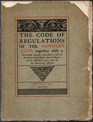 The Code of Regulations of THE ROWFANT CLUB, Together with a Foreword, Wherein Somewhat is Told o...