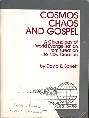 Cosmos Chaos and Gospel: A Chronology of World Evangelization from Creation to New Creation