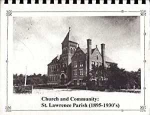 Church and Community: St. Lawrence Parish (1895-1930's)