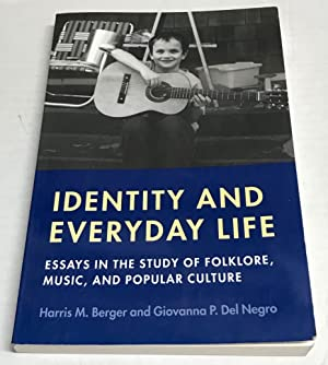 Identity and Everyday Life: Essays in the: Berger, Harris M.;