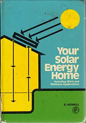 Your Solar Energy Home: Including Wind and Methane Application