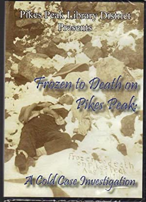 Frozen To Death On Pikes Peak: A Cold Case Investigation [DVD]: Kaitlin Hoke and Katie Rudolph