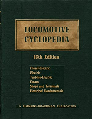 1956 Locomotive Cyclopedia of American Practice: Definitions, Drawings, Illustrations of Diesel, ...