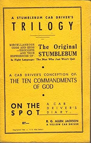 A Stumblebum Cab Driver's Trilogy: Miscellaneous Odds and Ends, Thoughts, and True Experiences of...
