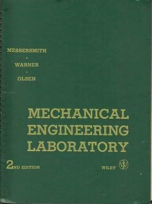 Mechanical Engineering Laboratory : 2nd Edition: Messersmith, Charles W.