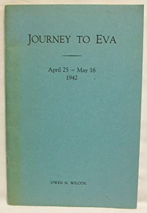 Journey to Eva: April 25-May 16, 1942