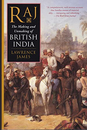 Raj: The Making and Unmaking of British India