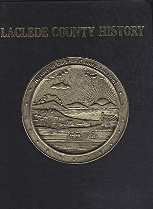 The History of Laclede County, Missouri