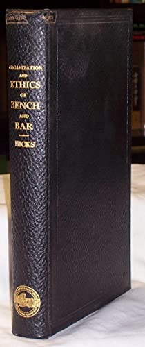Organization and Ethics of the Bench and Bar: Cases and Other Materials