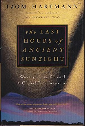The Last Hours of Ancient Sunlight: Waking Up to Personal & Global Transformation
