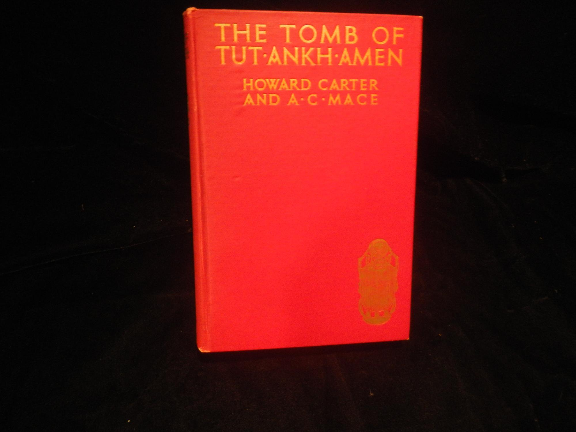 The Tomb of Tutankhamen: Howard Carter and A.C. Mace