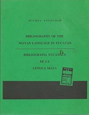 Bibliography of the Mayan Language in Yucatan: Antochiw, Michel