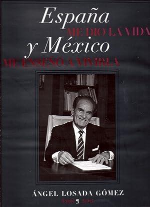 España me Dio la Vida, y México me Enseñó a Vivirla: Ángel ...