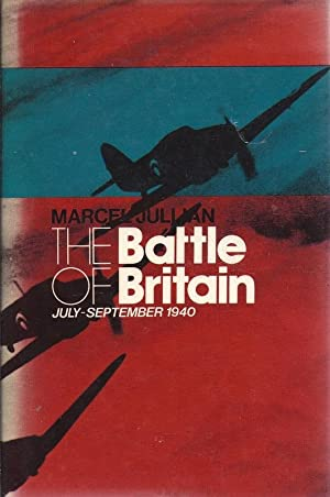 Battle of Britain July to September 1940: Jullian, Marcel.