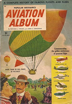 Popular Mechanics Aviation Album A Complete History: Throm, Edward L