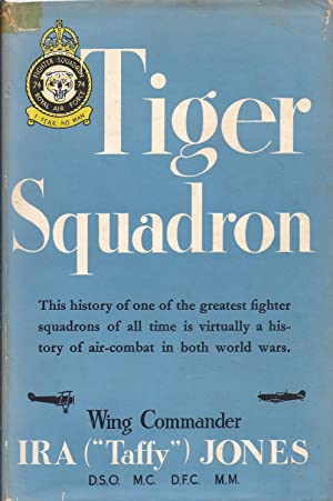 "Tiger Squadron The History of One of: Jones, Ira [""Taffy""]"