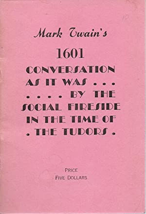 Mark Twain's 1601 Conversation As It Was: Twain, Mark (Samuel