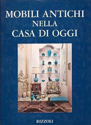 Mobili Antichi Nella Casa di Oggi (Antique: Grippiolo, Adriana and