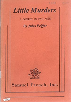 Little Murders, A Comedy In Two Acts: Feiffer, Jules