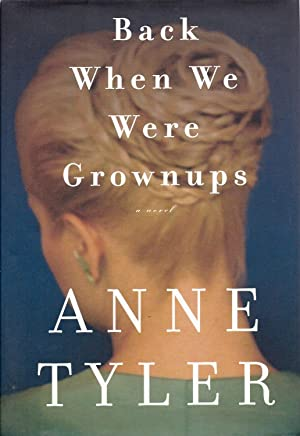 Set of 4 First Editions With Dust Jackets Includes Back When We Were Grownups, [2001], The Amateu...