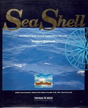 Sea Shell : The Story of Shell's: Howarth, Stephen