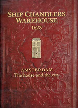 Ships Chandlers Warehouse 1623 Amsterdam The House: Ten Cate, Kyra,