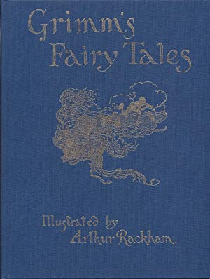 Grimm's Fairy Tales Illustrated by Arthur Rackham: Grimm, The Brothers