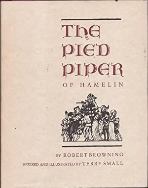 The Pied Piper of Hamelin by Robert: Browning, Robert and