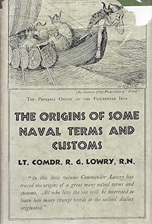 The Origin of Some Naval Terms and: Lowry, Lt. Comdr.
